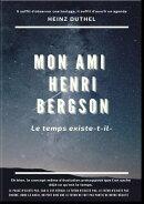 MON AMI HENRI BERGSON