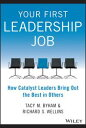 Your First Leadership JobHow Catalyst Leaders Bring Out the Best in Others【電子書籍】...