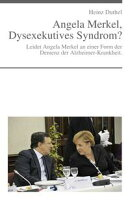 Angela Merkel, Dysexekutives Syndrom?