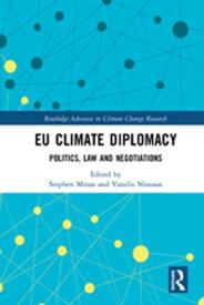 EU Climate DiplomacyPolitics, Law and Negotiations【電子書籍】