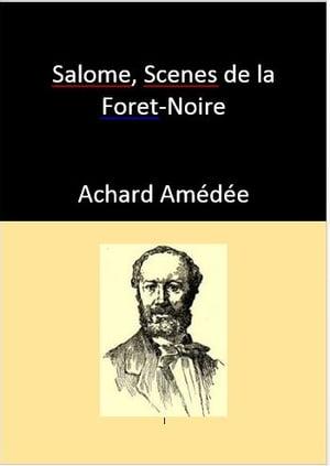 Salome, Scenes de la Foret-Noire【電子書籍】[ About Edmond ]