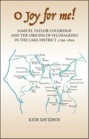 O Joy for MeSamuel Taylor Coleridge and the Origins of Fellwalking【電子書籍】[ Keir Davidson ]