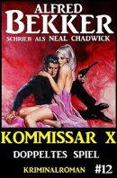 Neal Chadwick - Kommissar X #12: Doppeltes Spiel