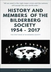 History and Members of the Bilderberg Society 1954 ? 2017 - I
