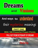 Dreams and Vissions and ways to Understand their Mysterious Meanings part one