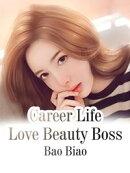 Career Life- Love Beauty Boss