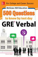 McGraw-Hill Education 500 GRE Verbal Questions to Know by Test Day