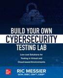 Build Your Own Cybersecurity Testing Lab: Low-cost Solutions for Testing in Virtual and Cloud-based Environm…