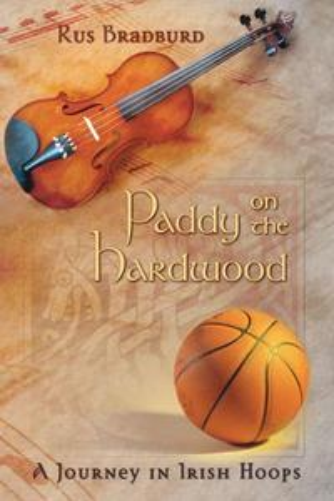 Paddy on the Hardwood: A Journey in Irish Hoops【電子書籍】[ Rus Bradburd ]