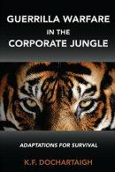 Guerrilla Warfare in the Corporate Jungle