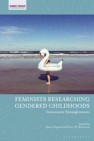 Feminists Researching Gendered ChildhoodsGenerative Entanglements【電子書籍】