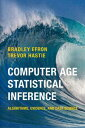 Computer Age Statistical InferenceAlgorithms, Evidence, and Data Science【電子書籍】[ ...