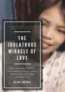 The Idolatrous Miracle of Love