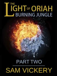 TheLightofOriah:BurningJungle-PartTwo