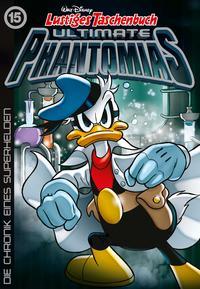 Lustiges Taschenbuch Ultimate Phantomias 15Die Chronik eines Superhelden【電子書籍】[ Walt Disney ]