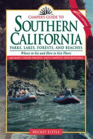 Camper's Guide to Southern CaliforniaParks, Lakes, Forest, and Beaches【電子書籍】[ Mickey Little ]