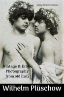 Wilhelm Plüschow - Vintage & Erotic Photography from old Italy