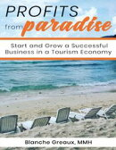 Profits from Paradise: Start and Grow a Successful Business in a Tourism Economy