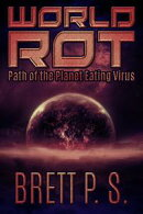 World Rot: Path of the Planet Eating Virus