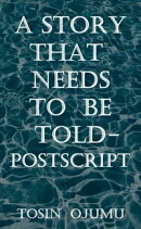 A Story That Needs to Be Told: Postscript