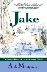JakeThe Second Novel of the Gunpowder Trilogy【電子書籍】[ Arch Montgomery ]
