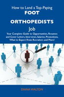 How to Land a Top-Paying Foot orthopedists Job: Your Complete Guide to Opportunities, Resumes and Cover Lett…
