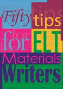 Fifty Tips for ELT Materials Writers
