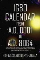 Igbo Calendar from A.D. 0001 to A.D. 8064