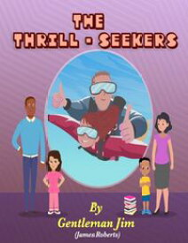 The Thrill-Seekers【電子書籍】[ James Roberts (Gentleman Jim) ]