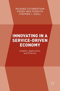 Innovating in a Service-Driven EconomyInsights, Application, and Practice【電子書籍】[ Richard Cuthbertson ]