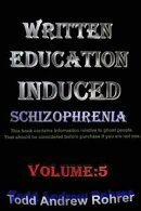 Written Education Induced Schizophrenia Volume:5