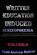 Written Education Induced Schizophrenia Volume:4