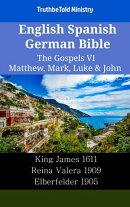 English Spanish German Bible - The Gospels VI - Matthew, Mark, Luke & John