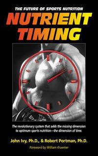 Nutrient TimingThe Future of Sports Nutrition【電子書籍】[ John Ivy ]