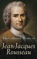 The Collected Works of Jean-Jacques Rousseau