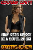 Milf gets messy in a hotel room