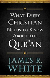 WhatEveryChristianNeedstoKnowAbouttheQur'an