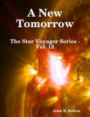A New Tomorrow - The Star Voyager Series - Vol. 12