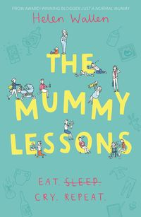 The Mummy LessonsThe second novel from award winning blogger Just A Normal Mummy【電子書籍】[ Helen Wallen ]