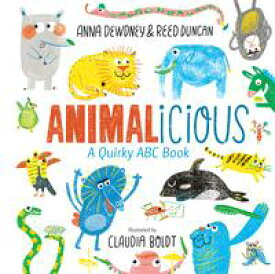 AnimaliciousA Quirky ABC Book【電子書籍】[ Anna Dewdney ]