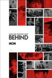 iKON FAN MEETING 2019 BEHIND【電子書籍】[ iKON ]