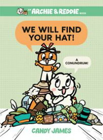 We Will Find Your Hat! A Conundrum!【電子書籍】[ Candy James ]