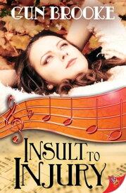 Insult to Injury【電子書籍】[ Gun Brooke ]