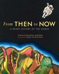 From Then to NowA Short History of the World【電子書籍】[ Christopher Moore ]