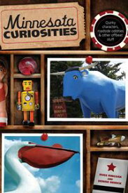 Minnesota Curiosities Quirky Characters, Roadside Oddities & Other Offbeat Stuff【電子書籍】[ Russ Ringsak ]