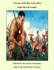 Tarzan and the Ant Men【電子書籍】[ Edgar Rice Burroughs ]