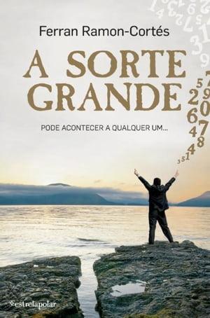 A Sorte Grande【電子書籍】[ FERRAN RAMON-CORT?S ]