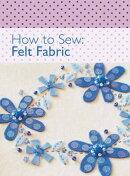 How to Sew - Felt Fabric