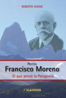 Perito Francisco Moreno EBOOK