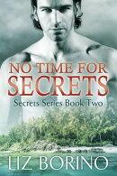 No Time for Secrets